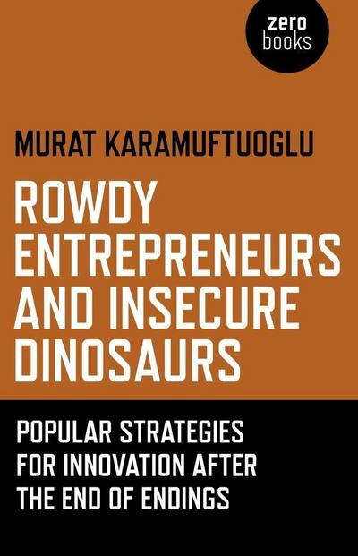 Rowdy Entrepreneurs and Insecure Dinosaurs