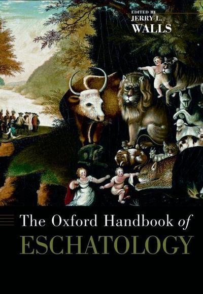 The Oxford Handbook of Eschatology