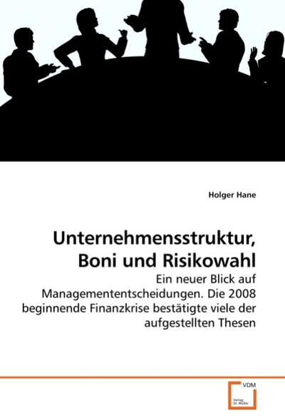 Unternehmensstruktur, Boni und Risikowahl