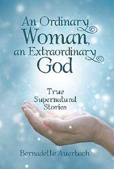 An Ordinary Woman, an Extraordinary God