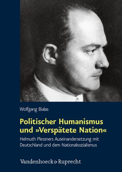 Politischer Humanismus und »Verspätete Nation«