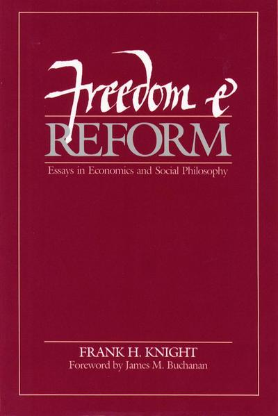 Freedom and Reform: Essays in Economics and Social Philosophy