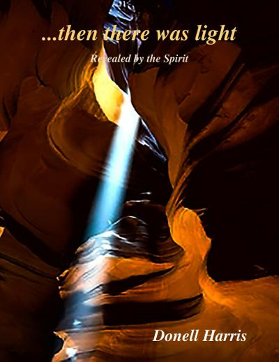 Then There Was Light - Revealed By the Spirit