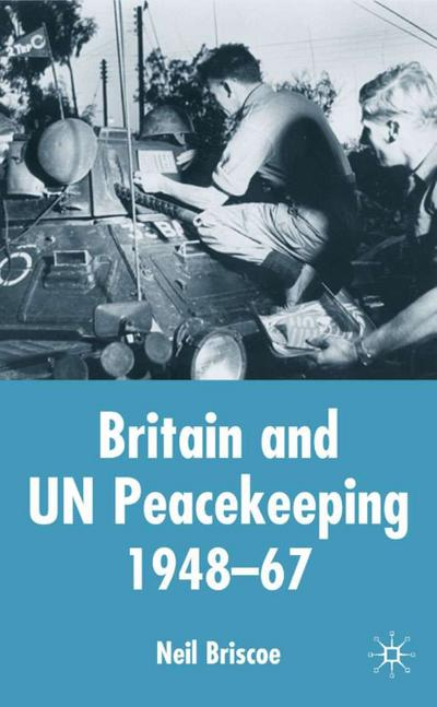 Britain and Un Peacekeeping: 1948-67