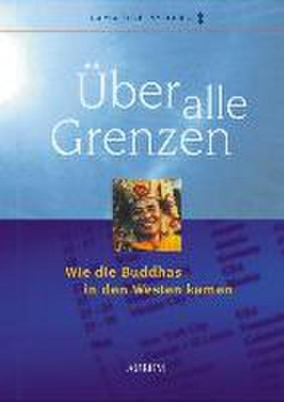 Über alle Grenzen; Nydahl O: Über alle Grenzen; Wie die Buddhas in den Westen kamen; Deutsch; zahlr. schw.-w. Fotos