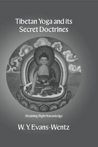 Tibetan Yoga and Its Secret Doctrines
