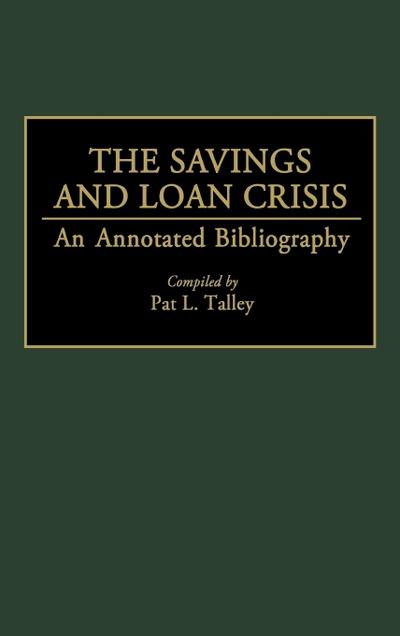 The Savings and Loan Crisis: An Annotated Bibliography