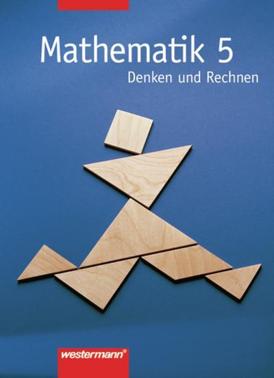 Mathematik 5. Denken und Rechnen. Schülerbuch. Hauptschule, Bremen, Hessen, Hamburg, Niedersachsen, Nordrhein-Westfalen, Rheinland-Pfalz, Schleswig-Holstein