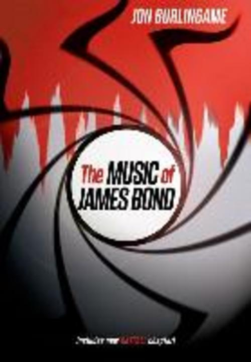 The Music of James Bond Jon Burlingame