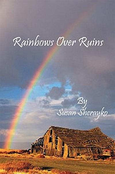 Rainbows over Ruins