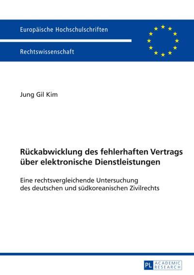 Rückabwicklung des fehlerhaften Vertrags über elektronische Dienstleistungen