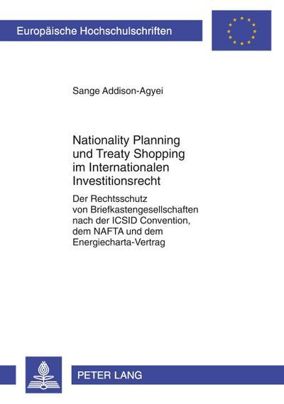Nationality Planning und Treaty Shopping im Internationalen Investitionsrecht