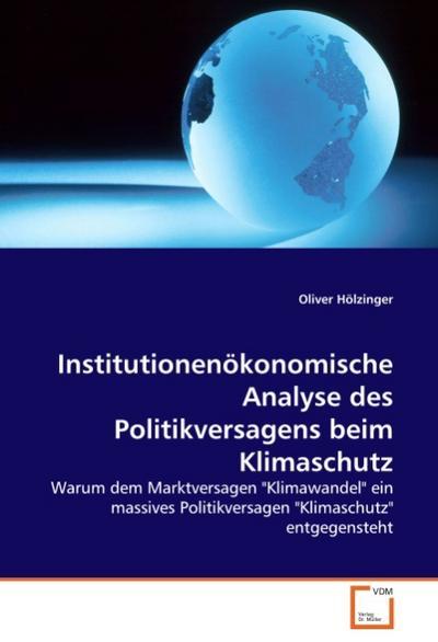 Institutionenökonomische Analyse des Politikversagens beim Klimaschutz