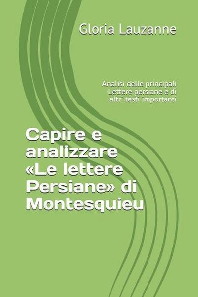 Capire e analizzare Le lettere Persiane di Montesquieu: Analisi delle principali Lettere persiane e di altri testi importanti