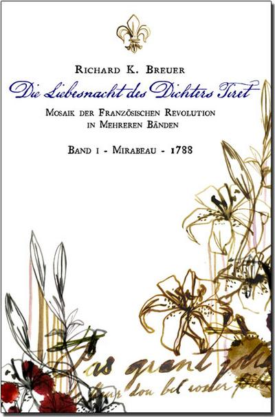 Die Liebesnacht des Dichters Tiret: Mosaik der französischen Revolution - Band I - Mirabeau - 1788 - Richard K. Breuer - Broschiert, Deutsch, Richard K. Breuer,Gustav Landauer, Mirabeau - 1788, Mirabeau - 1788