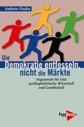 Die Demokratie entfesseln, nicht die Märkte
