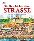 Die Geschichte einer Straße: Eine Reise durch ...