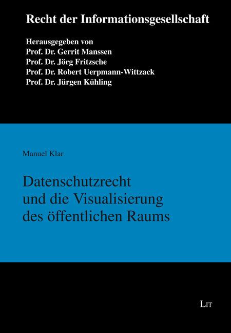 Datenschutzrecht und die Visualisierung des öffentlichen Raums Manuel Klar