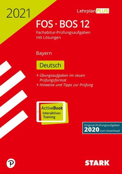 STARK Abiturprüfung FOS/BOS Bayern 2021 - Deutsch 12. Klasse