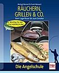 Räuchern, Grillen & Co.; Vom Lagerfeuer bis z ...