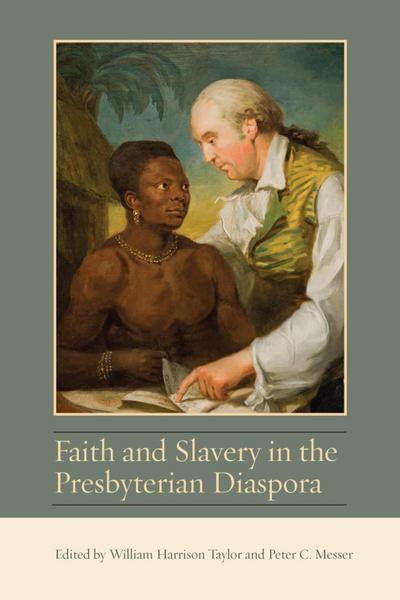 Faith and Slavery in the Presbyterian Diaspora