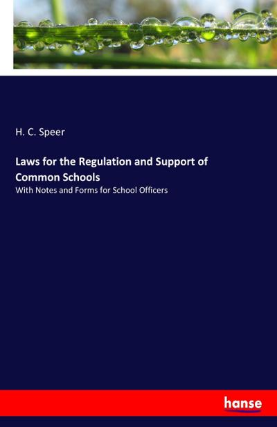 Laws for the Regulation and Support of Common Schools
