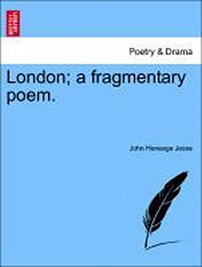 London; a fragmentary poem.