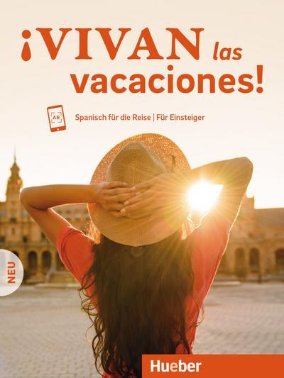 ¡Vivan las vacaciones! Neu: Spanisch für die Reise – Für Einsteiger / Kursbuch mit Audios online