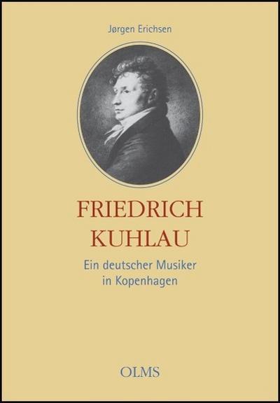 Friedrich Kuhlau - Ein deutscher Musiker in Kopenhagen