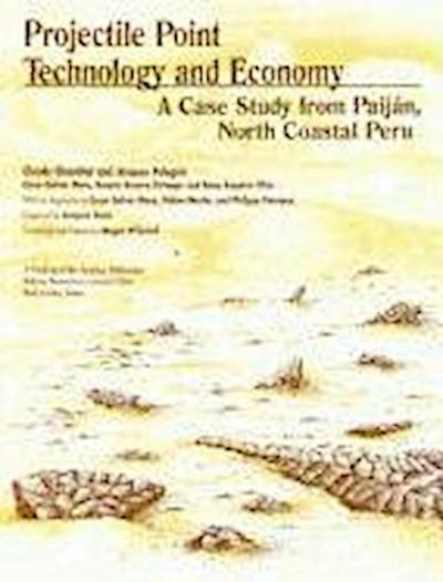 Projectile Point Technology and Economy: A Case Study from Paijan, North Coastal Peru: Pampa de Los Fosiles 14, Unit 1