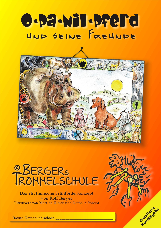 Opa Nilpferd und seine Freunde - Bergers Trommelschule Rolf Berger