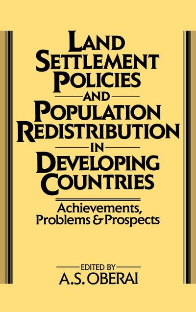 Land Settlement Policies and Population Redistribution in Developing Countries: Achievements, Problems and Prospects