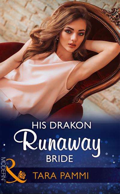 His Drakon Runaway Bride (Mills & Boon Modern) (The Drakon Royals, Book 3)