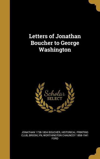 LETTERS OF JONATHAN BOUCHER TO