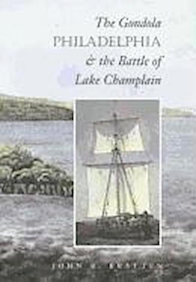 The Gondola Philadelphia and the Battle of Lake Champlain