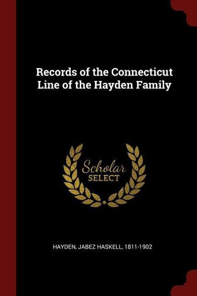 Records of the Connecticut Line of the Hayden Family