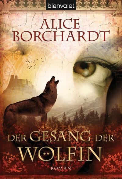 Der Gesang der Wölfin: Roman