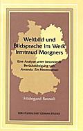 Weltbild und Bildsprache im Werk Irmtraud Morgners