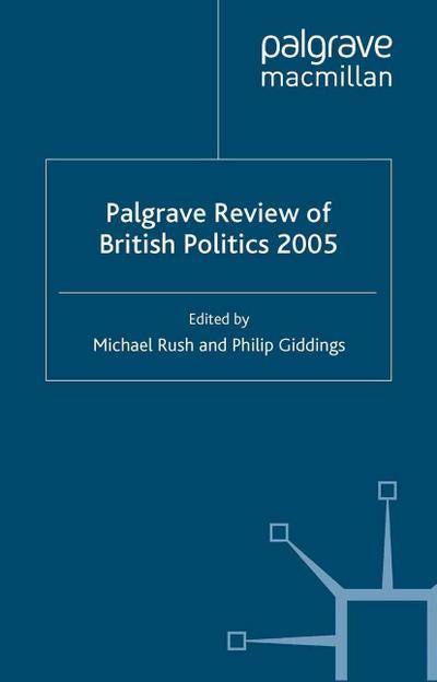 The Palgrave Review of British Politics 2005