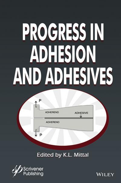 Progress in Adhesion and Adhesives