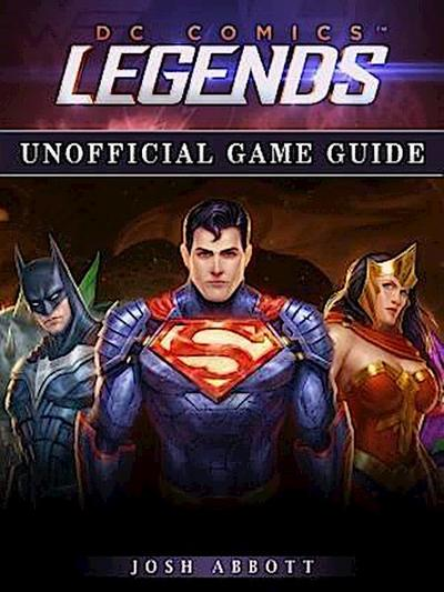 DC Comics Legends Game Guide Unofficial