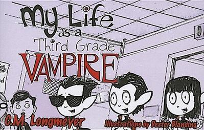 My Life as a Third Grade Vampire