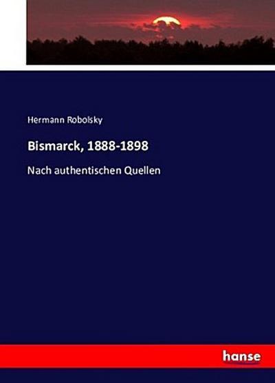 Bismarck, 1888-1898