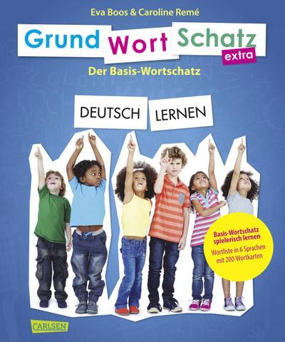 GRUNDWORTSCHATZ extra DEUTSCH LERNEN; Spielerisch Basis-Wortschatz lernen - Mit über 200 Wortkarten, pädagogisch geprüfte Qualität; Deutsch
