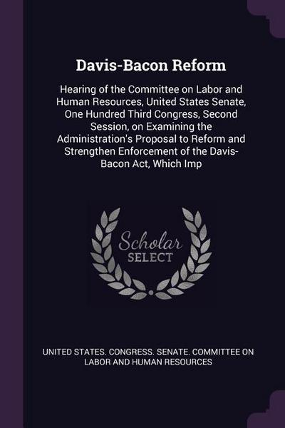 Davis-Bacon Reform: Hearing of the Committee on Labor and Human Resources, United States Senate, One Hundred Third Congress, Second Sessio