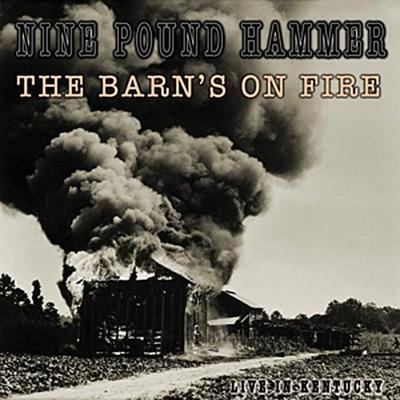 The Barn'S On Fire (Live In Kentucky)