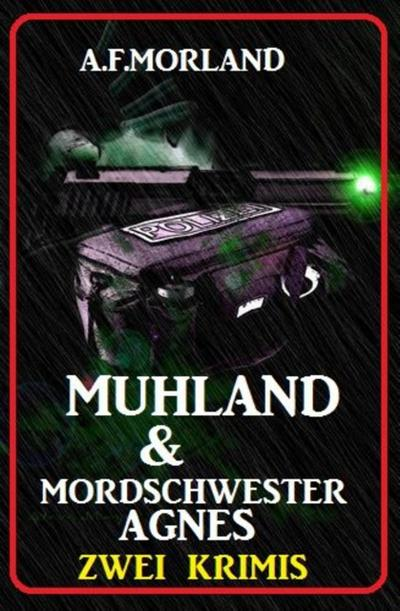 Muhland & Mordschwester Agnes: Zwei Krimis