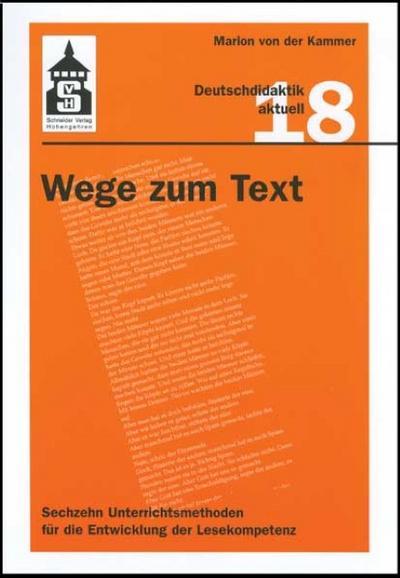 Wege zum Text: Sechzehn Unterrichtsmethoden für die Entwicklung der Lesekompetenz (Deutschdidaktik aktuell)