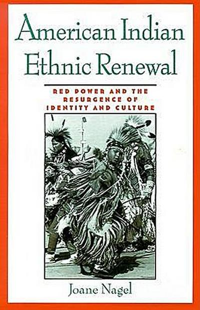 American Indian Ethnic Renewal: Red Power and the Resurgence of Identity and Culture