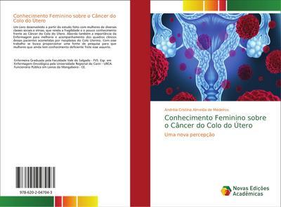 Conhecimento Feminino sobre o Câncer do Colo do Útero - Andréia Cristina Almeida de Medeiros